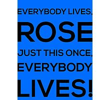 Everybody Lives! -The Doctor Photographic Print