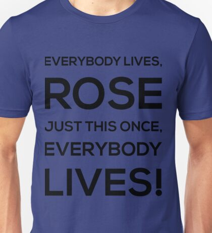 Everybody Lives! -The Doctor Unisex T-Shirt