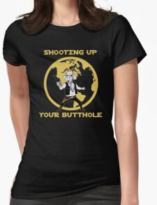 Shooting Up Your Butthole Womens Fitted T-Shirt