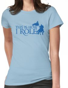 This is how I role (Roll) with medieval knight Womens Fitted T-Shirt
