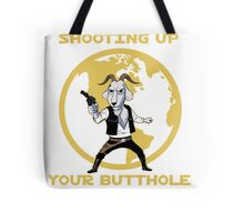 Shooting Up Your Butthole Tote Bag