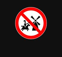 Tilting At Windmills Prohibited (on black only) Unisex T-Shirt
