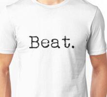 Beat. Unisex T-Shirt
