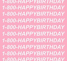 1-800-HAPPYBIRTHDAY by saveenaatwal