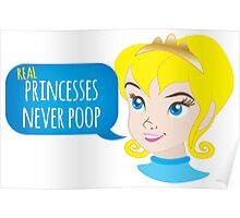 Real princesses never poop Poster