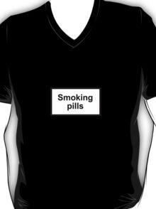 Smoking Pills? T-Shirt