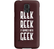 Reek, Reek, it rhymes with Geek Samsung Galaxy Case/Skin