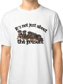 It's Not Just About The Present Rottweiler Christmas Message Classic T-Shirt