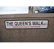 The Queen's Walk sign Photographic Print