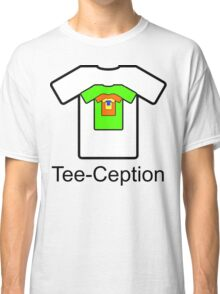 Tee-Ception Classic T-Shirt