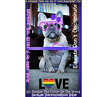 Educated Don't Discriminate - ChaCha'd Photographic Print