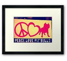 Peace Love Pit Bulls Framed Print