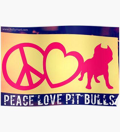 Peace Love Pit Bulls Poster