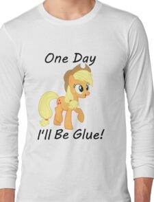 """Apple Jack """"One Day Ill Be Glue:  Long Sleeve T-Shirt"""