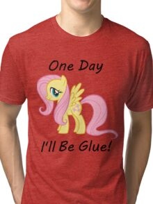 """Flutter Shy """" One Day Ill Be Glue"""" Tri-blend T-Shirt"""
