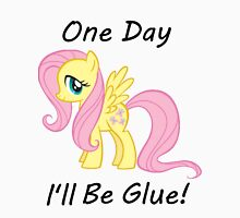 "Flutter Shy "" One Day Ill Be Glue"" Unisex T-Shirt"