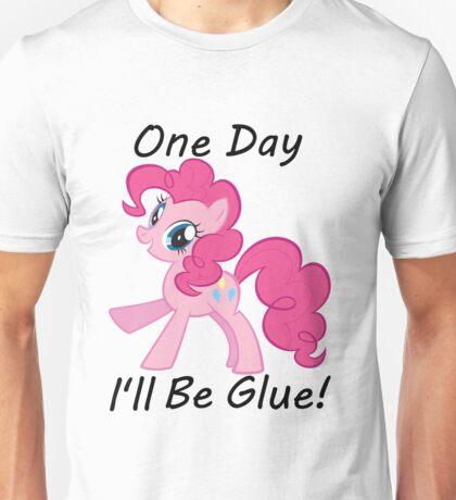 "Pinkie Pie"" One Day Ill Be Glue"" Unisex T-Shirt"