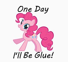 "Pinkie Pie"" One Day Ill Be Glue"" Unisex T-Shirt"