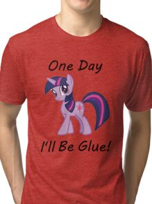 """Twilight Sparkle """"One Day Ill Be Glue"""" Tri-blend T-Shirt"""