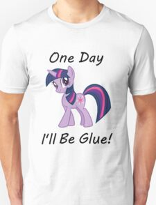 """Twilight Sparkle """"One Day Ill Be Glue"""" T-Shirt"""