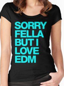 Sorry Fella But I Love EDM (cyan) Women's Fitted Scoop T-Shirt