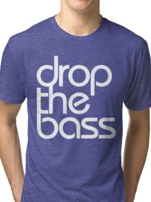 Drop The Bass (white) Tri-blend T-Shirt