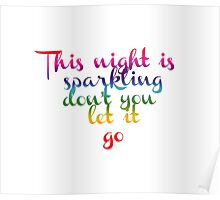This Night is Sparkling Don't you let it go Poster