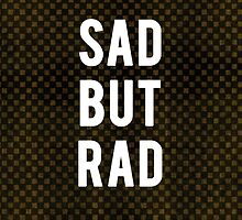 Sad But Rad by stevooooo11