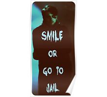 Smile or go to jail Poster