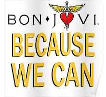 BON JOVI LOGO BIG BECAUSE WE CAN Poster