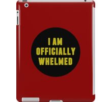 I'm officially Whelmed. iPad Case/Skin