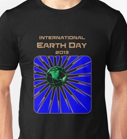 International Earth Day 2013 Unisex T-Shirt