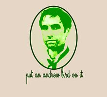 Put An Andrew Bird On It Unisex T-Shirt
