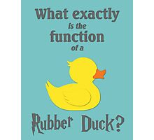 Function of a Rubber Duck Photographic Print