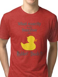 Function of a Rubber Duck Tri-blend T-Shirt