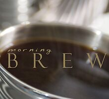 Morning Brew © Vicki Ferrari by Vicki Ferrari