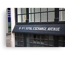 No 1 Royal Exchange Avenue Wall sign Canvas Print