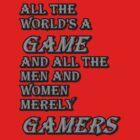 All The World's A Game by JoeThePayne