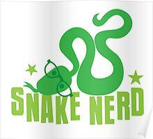 Snake Nerd (vet, pet shop, self proclaimed expert on SNAKES) Poster