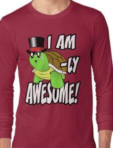 I Am Turtle-Ly Awesome! Long Sleeve T-Shirt