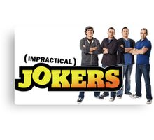 Impractical Jokers Forever Canvas Print