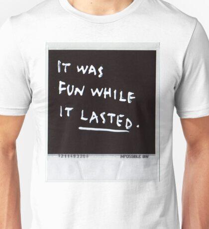 It was fun Unisex T-Shirt