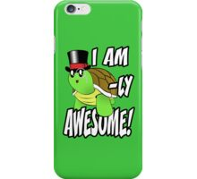 I Am Turtle-Ly Awesome! iPhone Case/Skin