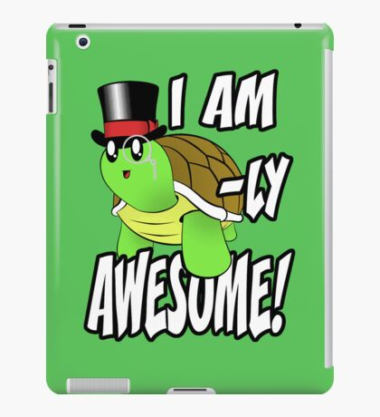 I Am Turtle-Ly Awesome! iPad Case/Skin