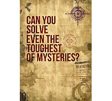 Can you Solve Even The Toughest of Mysteries? Photographic Print