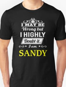 SANDY I May Be Wrong But I Highly Doubt It I Am ,T Shirt, Hoodie, Hoodies, Year, Birthday  T-Shirt