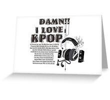 i love kpop Greeting Card