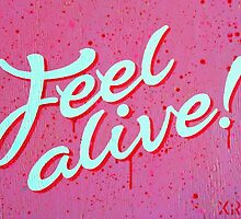 """""""Feel Alive"""" by XRAY1"""