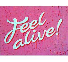 """""""Feel Alive"""" Photographic Print"""