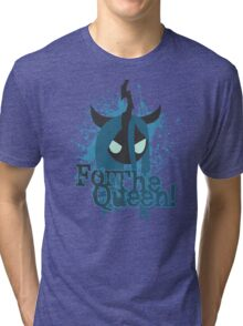 For The Queen! Tri-blend T-Shirt